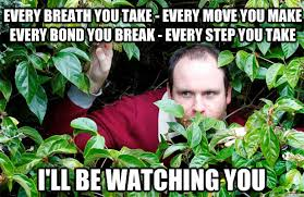 Image result for every breath you take meme